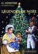 Légendes de Noël - G. Lenotre - Ed Via Romana