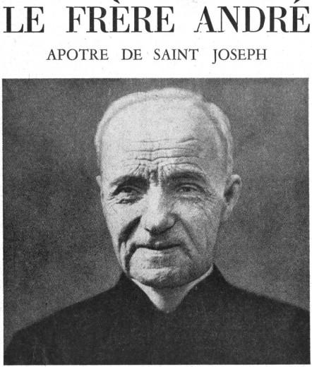 Le Frère André Bessette