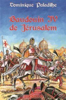 Baudouin IV de Jerusalem Dominique Paladilhe - Via Romana