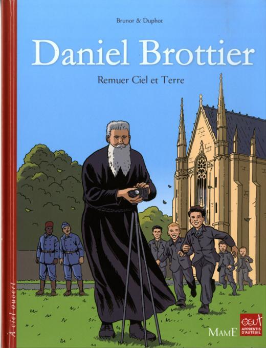 Histoire chrétienne du Père Brottier, missionnaire, aumonier militaire, Oeuvre des orphelins d'Auteuil