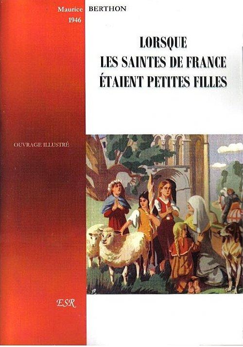Livre de saints pour les enfants: Lorsque les saintes de France étaient petites filles